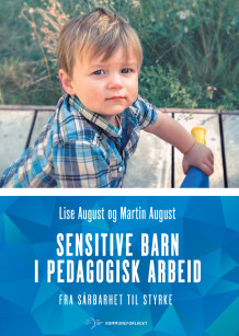 Sensitive barn i pedagogisk arbeid av Lise August og Martin August (Heftet)