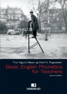 Basic English phonetics for teachers av Thor Sigurd Nilsen og Kåre N. Rugesæter (Heftet)