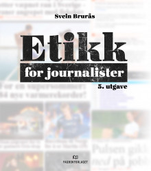 Etikk for journalister av Svein Brurås (Heftet)