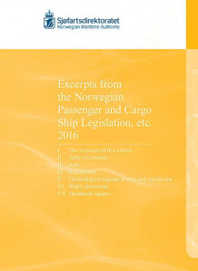 Excerpts from the Norwegian passenger and cargo ship legislation etc. 2016 (Heftet)