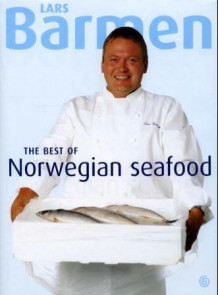The best of Norwegian seafood av Lars Barmen (Innbundet)
