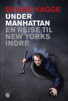 Under Manhattan av Erling Kagge (Ebok)