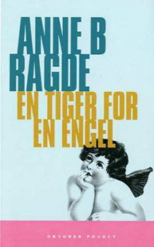 En tiger for en engel av Anne B. Ragde (Heftet)