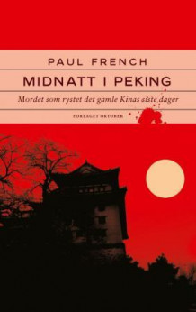 Midnatt i Peking av Paul French (Ebok)