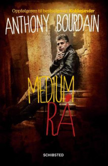 Medium rå av Anthony Bourdain (Ebok)