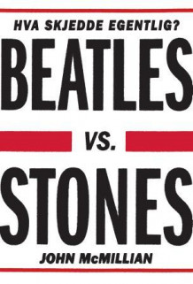 Beatles vs. Stones av John McMillian (Ebok)