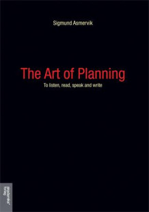 The art of planning av Sigmund Asmervik (Heftet)