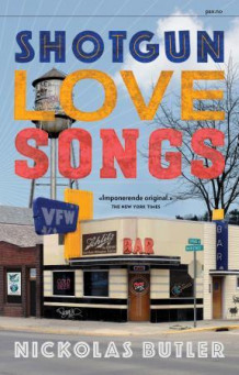 Shotgun lovesongs av Nickolas Butler (Ebok)
