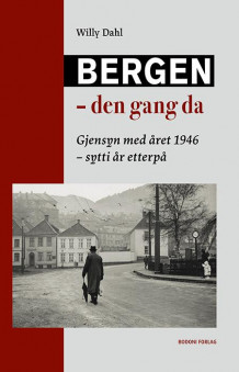 Bergen - den gang da av Willy Dahl (Heftet)