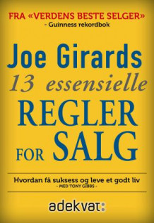 Joe Girards 13 essensielle regler for salg av Joe Girard og Tony Gibbs (Heftet)