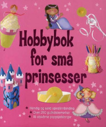 Hobbybok for små prinsesser av Sue Hunter-Jones (Spiral)