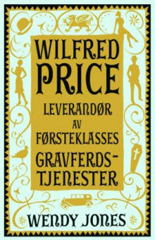 Wilfred Price av Wendy Jones (Innbundet)