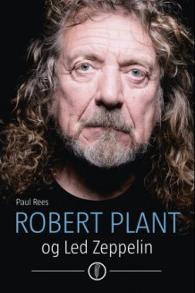 Robert Plant og Led Zeppelin av Paul Rees (Heftet)