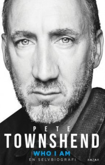 Who I am av Pete Townshend (Innbundet)