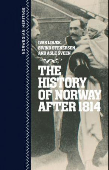 The history of Norway after 1814 av Ivar Libæk, Øivind Stenersen og Asle Sveen (Innbundet)