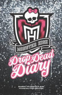 Monster High. Drop dead diary (Dagbok)