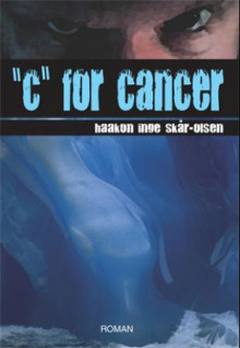 C for cancer av Haakon Inge Skår-Olsen (Ebok)