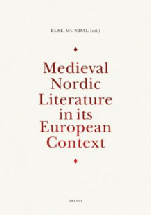 Medieval Nordic literature in its European context av Else Mundal (Innbundet)