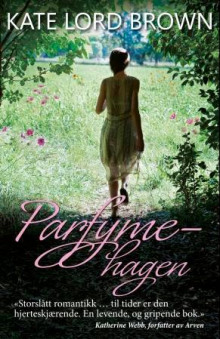 Parfymehagen av Kate Lord Brown (Ebok)