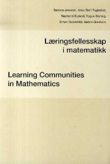 Læringsfellesskap i matematikk = Learning communities in mathematics av Barbara Jaworski, Anne Berit Fuglestad, Raymond Bjuland, Trygve Breiteig, Simon Goodchild og Barbro Grevholm (Heftet)