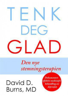 Tenk deg glad! av David D. Burns (Innbundet)