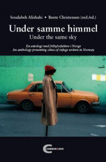 Under samme himmel = Under the same sky : an anthology (Heftet)