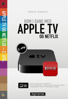 Kom i gang med Apple TV og Netflix av Daniel Riegels (Ebok)
