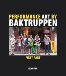 Performance art by Baktruppen (Heftet)